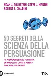 50 segreti della scienza della persuasione Book Cover