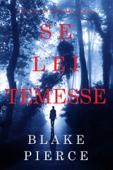 Se lei temesse (Un giallo di Kate Wise – Libro 6)