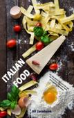 Italian Food: De 200 Beste Recepten Van De Pasta & Pizza Keuken (Italiaanse Keuken)