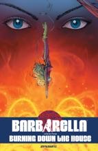 Barbarella Vol 3: Burning Down The House