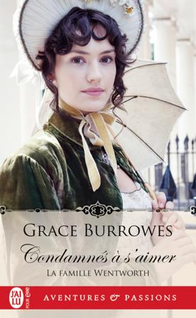 La famille Wentworth (Tome 1) - Condamnés à s'aimer - Grace Burrowes