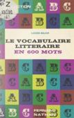Le vocabulaire littéraire en 600 mots