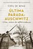 A última parada: Auschwitz - Eddy de Wind