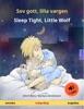 Sov gott, lilla vargen – Sleep Tight, Little Wolf. Tvåspråkig barnbok (svenska – engelska), med ljudbok som nedladdning