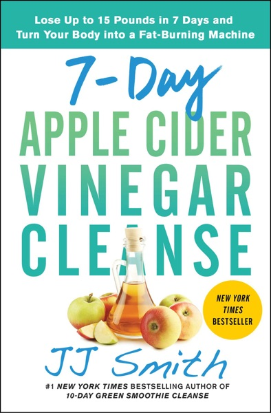 7-Day Apple Cider Vinegar Cleanse - J.J. Smith book cover