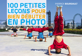 100 petites leçons pour bien débuter en photo