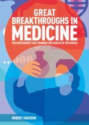 Great Breakthroughs in Medicine