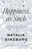 Natalia Ginzburg & Minna Proctor - Happiness, As Such artwork