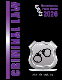 2020 Massachusetts Criminal Law Police Manual
