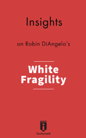 Insights on Robin DiAngelo's White Fragility
