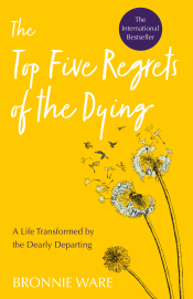 Top Five Regrets of the Dying - Bronnie Ware book summary