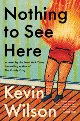 Kevin Wilson - Nothing to See Here book