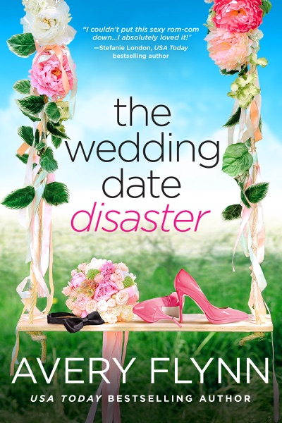 The Wedding Date Disaster - Avery Flynn book cover
