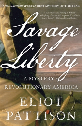 Eliot Pattison - Savage Liberty