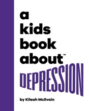 A Kids Book About Depression