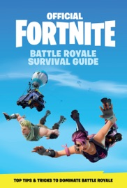 Fortnite Official Battle Royale Survival Guide