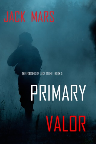 Primary Valor: The Forging of Luke Stone—Book #5 (an Action Thriller) PDF Download