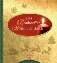 Das Bonhoeffer Weihnachtsbuch