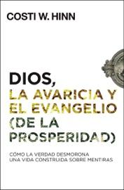 Dios La Avaricia Y El Evangelio De La Prosperidad