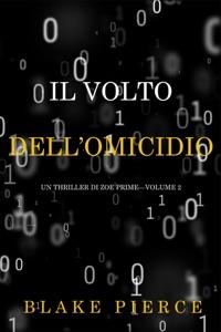 Il Volto dell'Omicidio (Un Thriller di Zoe Prime—Volume 2) Book Cover