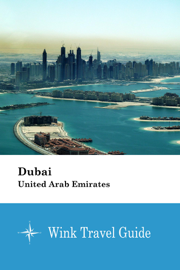 Dubai (United Arab Emirates) - Wink Travel Guide