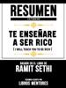 Resumen Extendido: Te Enseñaré A Ser Rico (I Will Teach You To Be Rich) - Basado En El Libro De Ramit Sethi