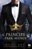 Louise Bay - Il principe di Park Avenue artwork