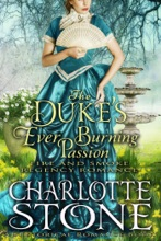 Historical Romance: The Duke's Ever Burning Passion A Lord's Passion Regency Romance