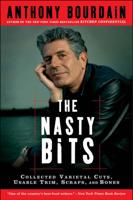 Anthony Bourdain - The Nasty Bits artwork