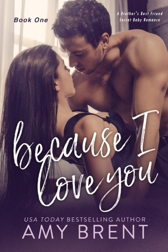 Because I Love You - Amy Brent - Amy Brent