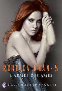 Rebecca Kean (Tome 5) - L'armée des âmes La couverture du livre martien