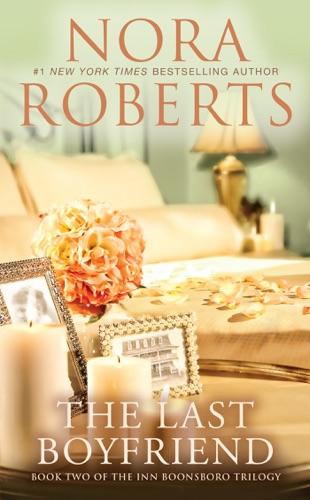 Nora Roberts - The Last Boyfriend