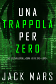 Download and Read Online Una Trappola per Zero (Uno spy thriller della serie Agente Zero—Libro #4)