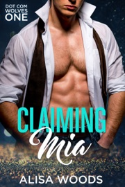 Claiming Mia (Dot Com Wolves 1) PDF Download