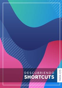 Descubriendo Shortcuts para iOS Copertina del libro