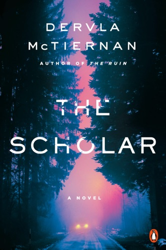 Dervla McTiernan - The Scholar