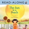 The Sun Is A Peach Read-Along (Enhanced Edition)