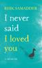 Rhik Samadder - I Never Said I Loved You artwork