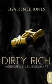 Download and Read Online Dirty Rich - Verbotene Leidenschaft