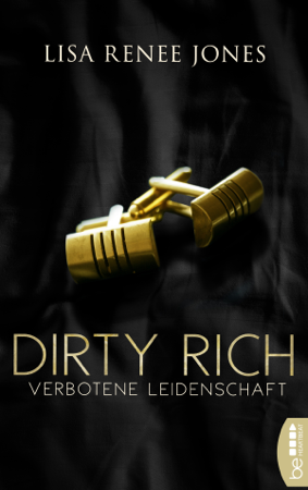 Dirty Rich - Verbotene Leidenschaft - Lisa Renee Jones