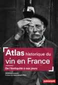 Atlas historique du vin en France Book Cover