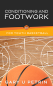 Conditioning and Footwork for Youth Basketball