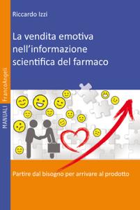 La vendita emotiva nell'informazione scientifica del farmaco Libro Cover