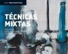 Bloc D&P: Técnicas mixtas: Guía visual para aprender a pintar de forma creativa