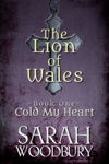 Cold My Heart (The Lion of Wales Series Book 1)