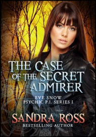 The Case Of The Secret Admirer Eve Snow Psychic P I 1