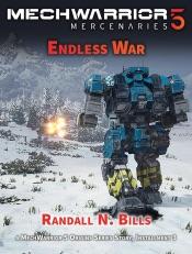 Download MechWarrior 5 Mercenaries: Endless War (An Origins Series Story, #3)