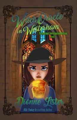 Witch Oracle in Westerham: Paranormal Investigation Bureau Book 8