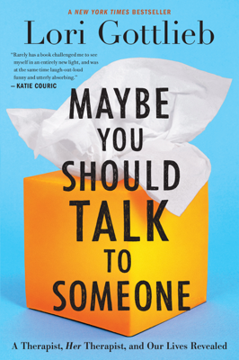 Lori Gottlieb - Maybe You Should Talk to Someone book