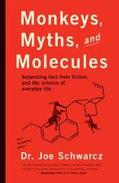 Monkeys, Myths, and Molecules